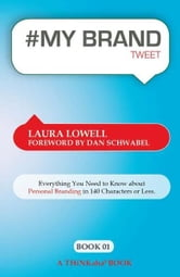 #MY BRAND tweet Book01 ebook by Laura Lowell, Edited by Rajesh Setty