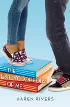 The Encyclopedia of Me ebook by Karen Rivers