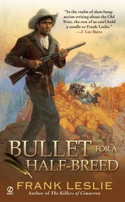 Bullet for a Half-Breed ebook by Frank Leslie