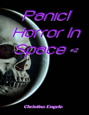Panic! Horror In Space #2 ebook by Christina Engela