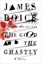 The Good and the Ghastly ebook by James Boice