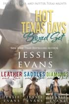 Hot Texas Days Boxed Set ebook by Jessie Evans