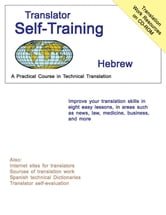 Translator Self-Training--Hebrew - A Practical Course in Technical Translation ebook by Morry Sofer