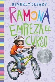 Ramona empieza el curso - Ramona Quimby, Age 8 ebook by Beverly Cleary,Jacqueline Rogers