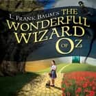 The Wonderful Wizard of Oz audiobook by L. Frank Baum