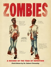 Zombies - A Record of the Year of Infection ebook by