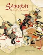 Samurai - The World of the Warrior ebook by Dr Stephen Turnbull