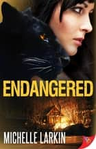 Endangered ebook by Michelle Larkin