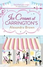 Ice Creams at Carrington's eBook by Alexandra Brown