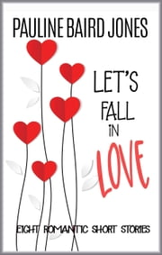 Let's Fall in Love ebook by Pauline Baird Jones