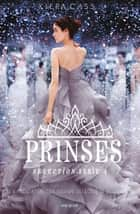 De prinses ebook by Kiera Cass,Hanneke van Soest