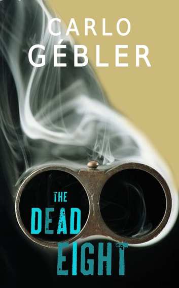 The Dead Eight ebook by Carol Gébler