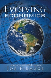 EVOLVING ECONOMICS ebook by Joseph P. Firmage