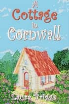 A Cottage in Cornwall ebook by Laura Briggs