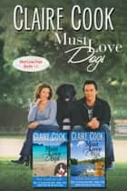 Must Love Dogs Boxed Set - Books 1-3 ebook by Claire Cook