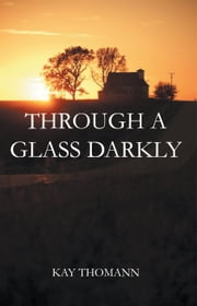 Through a Glass Darkly ebook by Kay Thomann