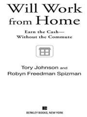 Will Work from Home - Earn the Cash--Without the Commute ebook by Tory Johnson,Robyn Freedman Spizman