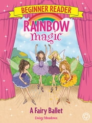 A Fairy Ballet - Book 7 ebook by Daisy Meadows