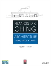 Architecture - Form, Space, and Order ebook by Francis D. K. Ching