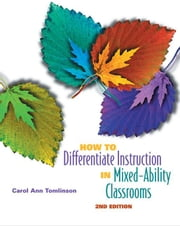 How to Differentiate Instruction in Mixed-Ability Classrooms, 2nd edition ebook by Tomlinson, Carol Ann