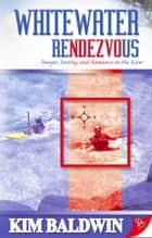 Whitewater Rendezvous ebook by