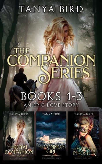 The Companion Series, Books 1-3 - An epic love story. ebook by Tanya Bird