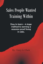 Sales People Wanted: Training Within ebook by G. Allen Clark