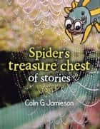 Spider's treasure chest of stories ebook by Colin G Jamieson