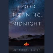 Good Morning, Midnight - A Novel audiobook by Lily Brooks-Dalton