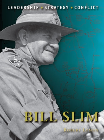 Bill Slim ebook by Robert Lyman