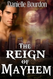 The Reign of Mayhem ebook by Danielle Bourdon