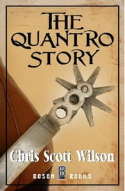 The Quantro Story ebook by Chris Scott Wilson