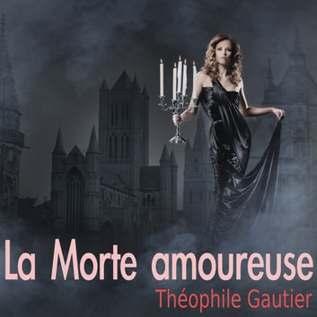 La Morte amoureuse audiobook by Théophile Gautier