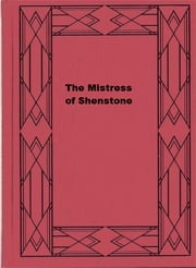 The Mistress of Shenstone ebook by Florence Louisa Barclay