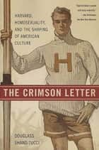The Crimson Letter ebook by Douglass Shand-Tucci