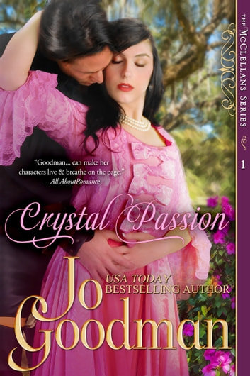 Crystal Passion (The McClellans Series, Book 1) - Author's Cut Edition ebook by Jo Goodman