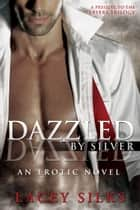 Dazzled By Silver ebook by Lacey Silks