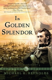 In Golden Splendor - An Heirs of Ireland Novel ebook by Michael K. Reynolds