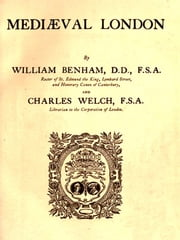 Mediæval London ebook by William Benham,Charles Welch