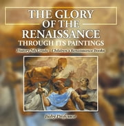 The Glory of the Renaissance through Its Paintings : History 5th Grade | Children"|180|183|?|f6be082646965f8300d247074fdcf5d4|False|UNLIKELY|0.35380837321281433