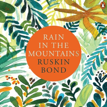 Rain In The Mountains audiobook by Ruskin Bond