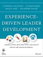 Experience-Driven Leader Development ebook by Cynthia D. McCauley,D. Scott Derue,Paul R. Yost,Sylvester Taylor