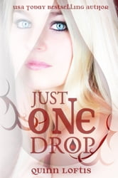 Just One Drop, Book 3 The Grey Wolves Series ebook by Quinn Loftis