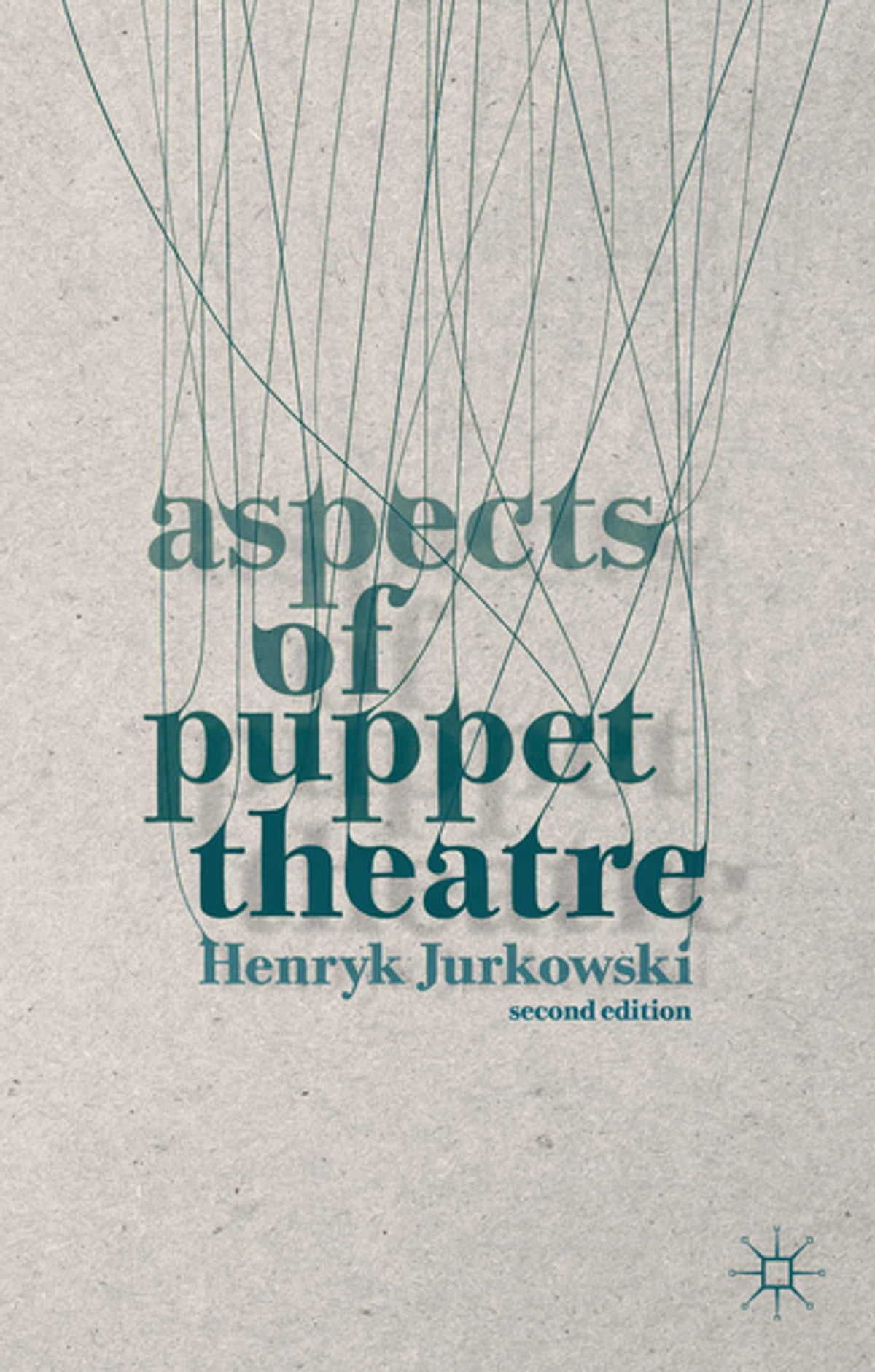 Aspects of Puppet Theatre eBook by Henryk Jurkowski - 9781137338464 |  Rakuten Kobo