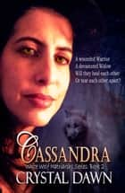 Cassandra ebook by Crystal Dawn