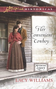 Her Convenient Cowboy ebook by Lacy Williams