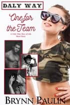 One for the Team - Daly Way Short ebook by Brynn Paulin