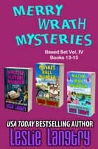 Merry Wrath Mysteries Boxed Set Vol. V (Books 13-15) ebook by Leslie Langtry