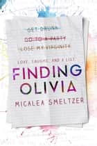 Finding Olivia - Trace + Olivia ebook by Micalea Smeltzer