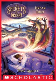 Dream Thief (The Secrets of Droon #17) ebook by Tony Abbott,David Merrell